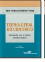 TEORIA GERAL DO CONTRATO - CONFRONTO COM O DIREITO EUROPEU FUTURO