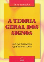 TEORIA GERAL DOS SIGNOS, A