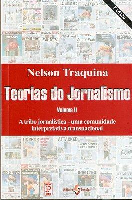 TEORIAS DO JORNALISMO: A TRIBO JORNALISTICA - UMA COMUNIDADE INTERPRETATIVA