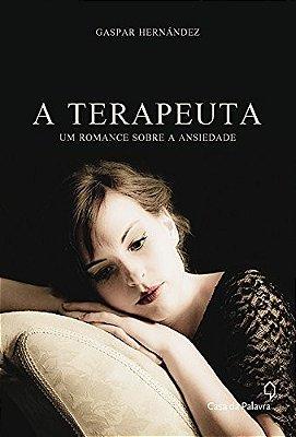 TERAPEUTA, A - UM ROMANCE SOBRE A ANSIEDADE