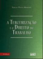 TERCEIRIZACAO E O DIREITO DO TRABALHO, A