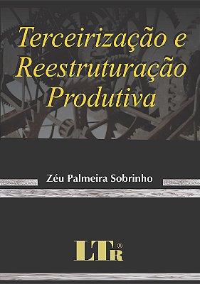 TERCEIRIZACAO E REESTRUTURACAO PRODUTIVA