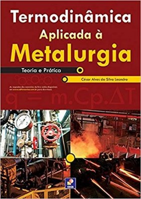 TERMODINAMICA APLICADA A METALURGIA - TEORIA E PRATICA