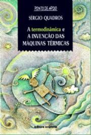 TERMODINAMICA E A INVENCAO DAS MAQUINAS TERMICAS, A - COL. PONTO DE APOIO