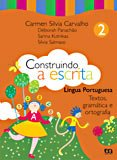 TEXTOS, GRAMATICA E ORTOGRAFIA - CONSTRUINDO A ESCRITA - VOLUME 2