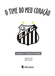 TIME DO MEU CORACAO, O - SANTOS FUTEBOL CLUB - LIVRO DE BOLSO