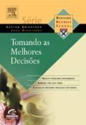 TOMANDO AS MELHORES DECISOES - SERIE HBR GESTAO ORIENTADA PARA RESULTADOS