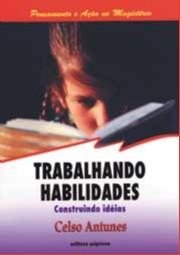 TRABALHANDO HABILIDADES - CONSTRUINDO IDEIAS - COL.PENSAMENTO E ACAO NO MAG