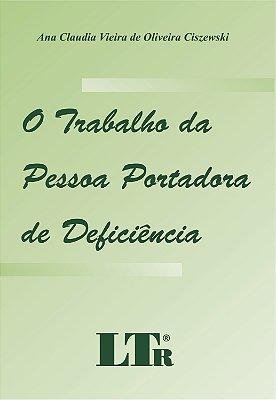 TRABALHO DA PESSOA PORTADORA DE DEFICIENCIA, O
