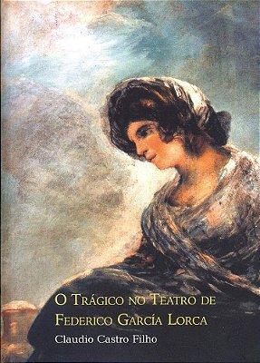 TRAGICO NO TEATRO DE FEDERICO GARCIA LORCA, O