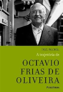 TRAJETORIA DE OCTAVIO FRIAS DE OLIVEIRA, A