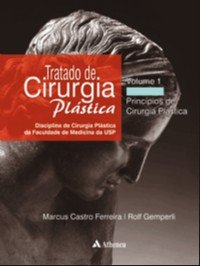 TRATADO DE CIRURGIA PLASTICA - VOLUME 1