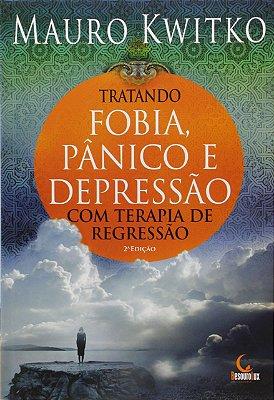 TRATANDO FOBIA, PANICO E DEPRESSAO COM TERAPIA DE REGRESSAO