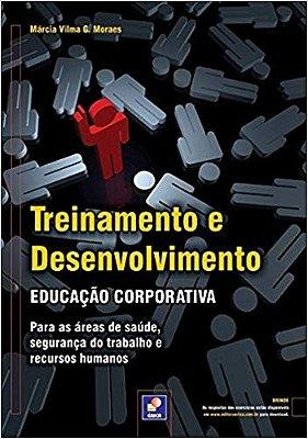 TREINAMENTO E DESENVOLVIMENTO - EDUCACAO CORPORATIVA - PARA AS AREAS DE SAU