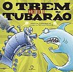 TREM CONTRA O TUBARAO, O