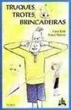 TRUQUES, TROTES E BRINCADEIRAS