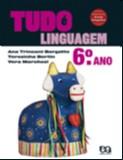 TUDO E LINGUAGEM - 6 ANO/ 5 SERIE - COL. TUDO E LINGUAGEM
