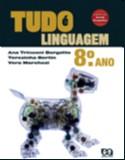 TUDO E LINGUAGEM - 8 ANO/ 7 SERIE - COL. TUDO E LINGUAGEM