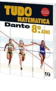 TUDO E MATEMATICA - 8 ANO - COL. TUDO E MATEMATICA