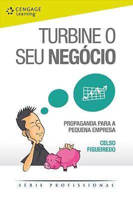 TURBINE O SEU NEGOCIO - PROPAGANDA PARA A PEQUENA EMPRESA - COL. SERIE PROF