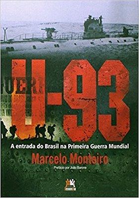 U-93 A ENTRADA DO BRASIL NA PRIMEIRA GUERRA MUNDIAL
