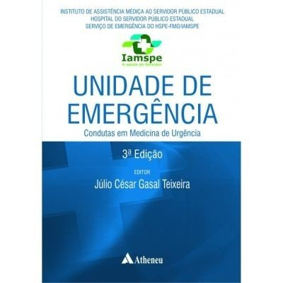 UNIDADE DE EMERGENCIA - CONDUTAS EM MEDICINA DE URGENCIA