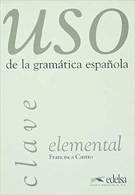 USO DE LA GRAMATICA ESPANOLA-ELEM. CLAVE
