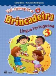 VAI COMECAR A BRINCADEIRA - LINGUA PORTUGUESA - VOL. 3