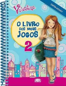 VALENTINA - O LIVRO DOS MEUS JOGOS - VOL. 2