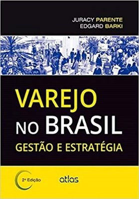 VAREJO NO BRASIL- GESTAO E ESTRATEGIA