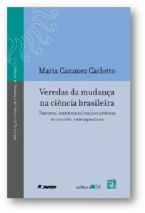 VEREDAS DA MUDANCA NA CIENCIA BRASILEIRA - DISCURSO, INSTITUCIONALIZACAO E