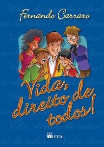 VIDA, DIREITO DE TODOS!