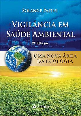 VIGILANCIA EM SAUDE AMBIENTAL - UMA NOVA AREA DA ECOLOGIA