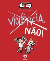 VIOLENCIA, NAO! - SIM X NAO