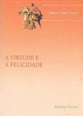 VIRTUDE E A FELICIDADE, A