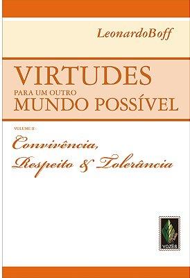 VIRTUDES PARA UM OUTRO MUNDO POSSIVEL -  VOL. II