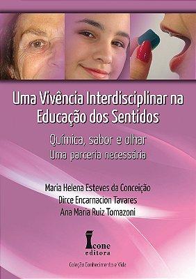 VIVENCIA INTERDISCIPLINAR NA EDUCACAO DOS SENTIDOS, UMA - QUIMICA, SABOR E