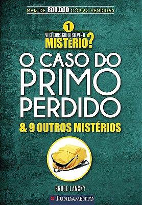 VOCE CONSEGUE RESOLVER O MISTERIO  - VOL. 1: O CASO DO PRIMO PERDIDO E 9 OU