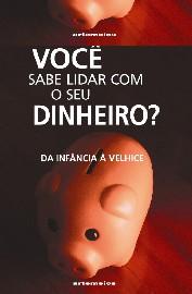 VOCE SABE LIDAR COM O SEU DINHEIRO? - DA INFANCIA A VELHICE