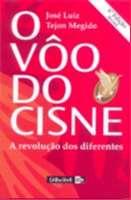 VOO DO CISNE, O - COMO SE TORNAR ESPECIAL NO MUNDO DE IGUAIS