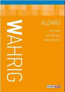 WAHRIG - DICIONARIO SEMIBILINGUE PARA BRASILEIROS - ALEMAO
