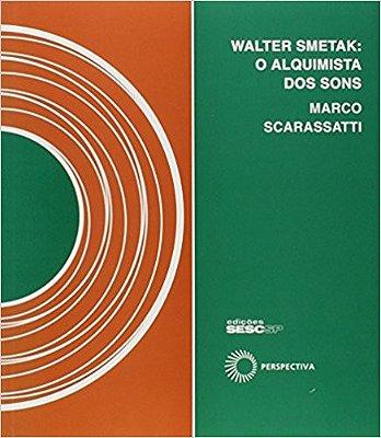 WALTER SMETAK - O ALQUIMISTA DOS SONS