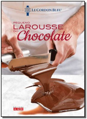 Pequeno Larousse do Chocolate