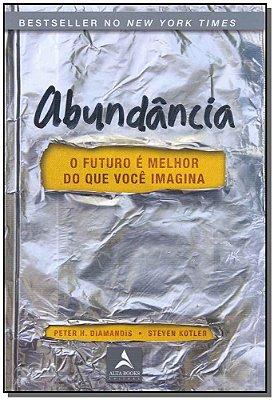 ABUNDANCIA: O FUTURO E MELHOR DO QUE VOCE IMAGINA