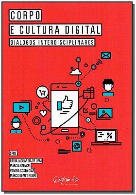 Corpo e Cultura Digital Diálogos Interdisplinares