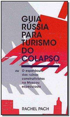 Guia Rússia Para Turismo do Colapso