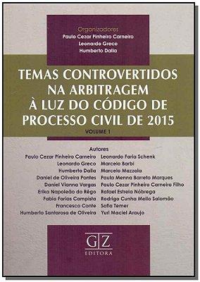 Temas Controvertidos na Arbitragem à Luz do Código de Processo Civil - 01Ed/18