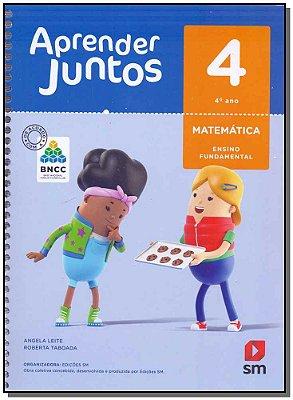 Aprender Juntos Matemática 4 Ano - BNCC - 06Ed/17