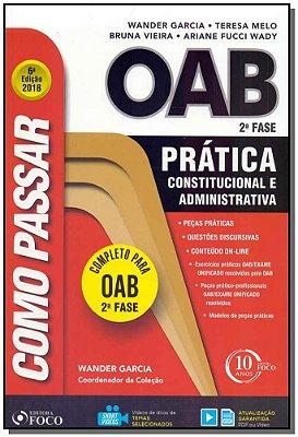 COMO PASSAR NA OAB 2 FASE - PRATICA CONSTITUCIONAL E ADMINISTRATIVA
