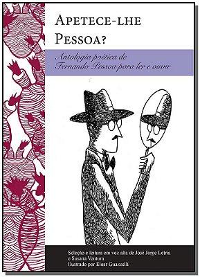 APETECE-LHE PESSOA  - ANTOLOGIA POETICA DE FERNANDO PESSOA PARA LER E OUVIR